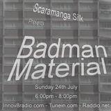 Scaramanga Silk - 'Badman Material' Radio Show - 24.07.16 - Broadcast Live on Innov8 Radio