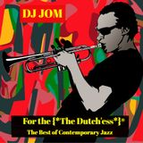 For the {*The Dutch'ess*}®  ~ The Best of Contemporary Jazz