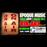 EPOQUE MUSIC Radio Show mixed by Rik-art 2013 03 03 -part 2-