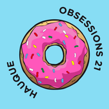 OBSESSIONS № 21 – HAUQUE