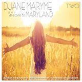 DJane Maryme - Welcome to Maryland . TWO