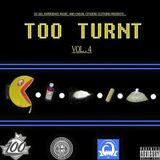 Too Turnt Vol. 4