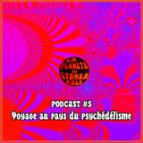 Podcast #5 - Voyage au pays du psychédélisme