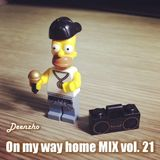 Deenzho - on my way home mix Vol. 21