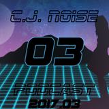 C.J. NOiSE - PodCast 2017.03