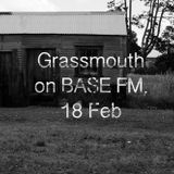 Grassmouth on BASE FM, 18 Feb - Elaquent, Segilola, Sango