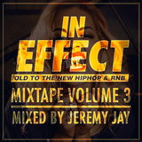 IN EFFECT Mixtape volume 3 - Mixed by Jeremy Jay