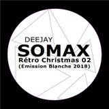 SOMAX Rétro Christmas 02 (Emission blanche 2018)