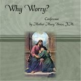 Why Worry? by Mother Mary Bosco, F.M.