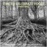 R&B REMIXES - Time to Celebrate Roots (Part One)
