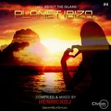 Planet Ibiza - All about the Island 4 - Compiled & mixed by HENRICKDJ