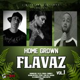 HOME GROWN FLAVAZ VOL.1