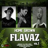 HOME GROWN FLAVAZ VOL.1