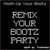 Mash-up Your Bootz (Mix Your Bootz Party)