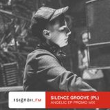 Silence Groove - Angelic EP Promo Mix 4 SIGNAll_FM