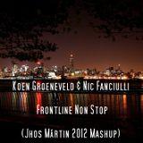 Koen Groeneveld & Nic Fanciulli - Frontline Not Stop (Jhos Mártin 2012 Mashup)