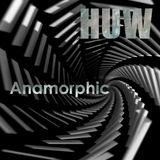 HUW Anamorphic LP Mix. Nu Jazz, Electronica, Jazz, Soul.