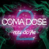 Mt. Doyle - Coma Dose 2
