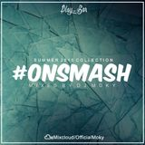 DJ Moky - #OnSmash (Summer 2015 Collection) - VOL 4.