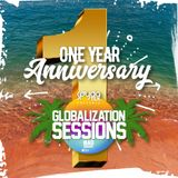 Globalization Sessions Ep. 40 (04.09.18) [SOLO SET] 1 YEAR ANNIVERSARY MIX