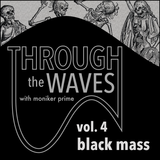 Through the Waves Volume 4 - Black Mass