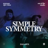 Parabox 025 Out of the Studio - Simple Symmetry