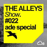 THE ALLEYS Show. #022 [ADE Special] We Are All Astronauts