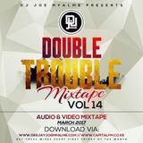 The Double Trouble Mixxtape 2016 Volume 14