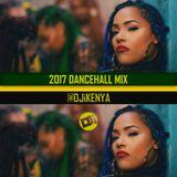 2017 Dancehall Mix [@DJiKenya]