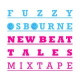 Fuzzy Osbourne - New Beat Tales Mixtape (2013)