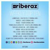 The Riberaz Weekly Top Ten 049
