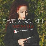 David x Goliath-Mixtape 004