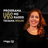 VÓS NO RÁDIO #08: Ganhar dinheiro e mudar o mundo com Ticiana Rolim