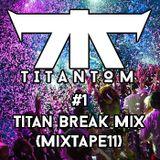 TitanToM - Titan Break Mix #1 [เบรค ยกล้อ] (MixTape11)