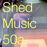 Shed Music 50. April 2018 (pt 2 of 2)