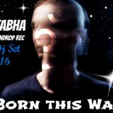 Dj Amitabha , Tabha Records ( Studio Dj Set ) Born this Way . 18.03.2016