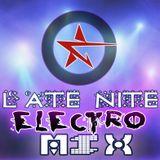 LATE NITE ELECTRO MIX