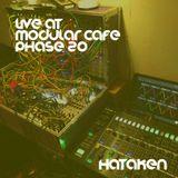 Hataken - live at Modular Cafe phase 20