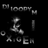 DJ Loopy M Presents : Oxygen