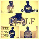 DJ ALF FREE STYLE REMIXX MIXTAPE FREE VYBEZ SOUND CHECK IT OUT MAD