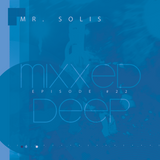 Mr. Solis - Mixxed Deep #22