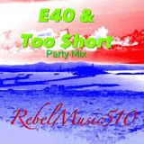 "E40 & Too Short ""Bout My Party"" Mix"