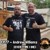 EP77 - Andrew Williams of Everytime I Die