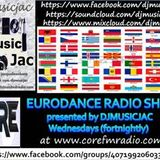 VOL 22 DJMUSICJAC EURODANCE LIVE RADIO SHOW at CORE FM Wednesday 7th October 2015