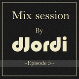 DJordi's Mixsession Episode 3