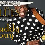 EXPRESSO DO BLUES Programa 15 - Buddy Guy