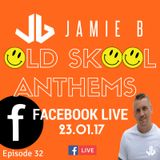 Jamie B's Live Old Skool Anthems On Facebook Live 23.01.17