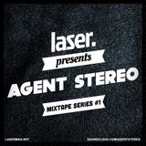 Agent Stereo @ Laser Mag