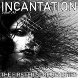 Dj DATURA INCANTATION THE FIRST EPISODE Revisited