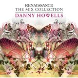 Renaissance The Mix Collection Volume - Mixed by Danny Howells 2008 CD1